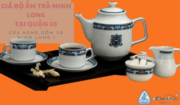 Người dân quận 10 chọn mua bộ ấm chén uống trà Minh Long nào?